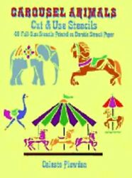 Carousel Animals Cut And Use Stencils 46 Full-size Stencils Printed On Durable