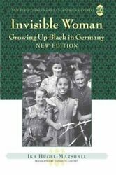Invisible Woman Growing Up Black In Germany By Werner Sollors New