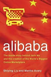 Alibaba The Inside Story Behind Jack Ma And The Creation Of The Worldand039s Biggest