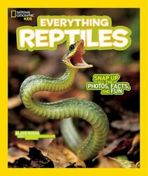 Everything Reptiles Snap Up All The Photos Facts And Fun By Blake Hoena New