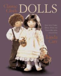 Classic Cloth Dolls Beautiful Fabric Dolls And Clothes From The Vogue Patterns
