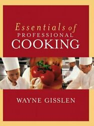 Essentials Of Professional Cooking Hardcover By Gisslen Wayne Smith J. Ge...