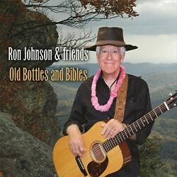 Ron Johnson And Friends-old Bottles And Bibles Uk Import Cd New
