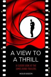 A View To A Thrill A Closer Look At The James Bond Trailers, Like New Used, ...