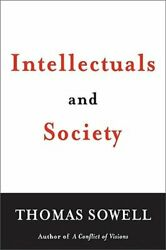 Intellectuals And Society By Thomas Sowell New