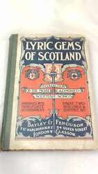 The Lyric Gems Of Scotland A Collection Of Scottish Songs, Original And Selecte