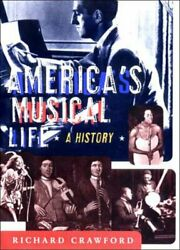 America's Musical Life A History By Richard Crawford New