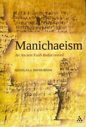 Manichaeism An Ancient Faith Rediscovered, Paperback By Baker-brian, Nichol...