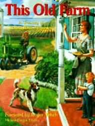 This Old Farm A Treasury Of Family Farm Memories By Roger Welsch New