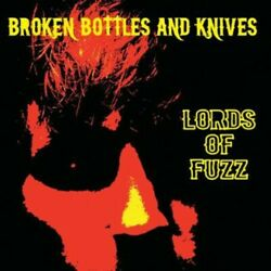 Lords Of Fuzz - Broken Bottles And Knives [new Cd]