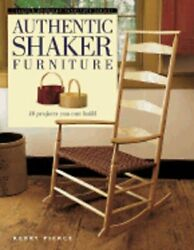 Authentic Shaker Furniture 10 Projects You Can Build By Kerry Pierce New