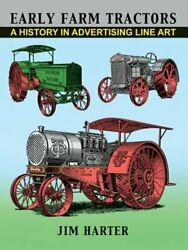 Early Farm Tractors A History In Advertising Line Art By Mr. Harter Jim Used