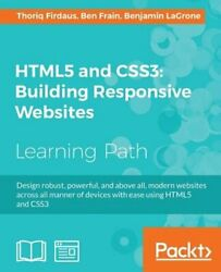 Html5 And Css3 Building Responsive Websites By Thoriq Firdaus New