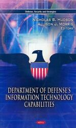 Department Of Defenseand039s Information Technology Capabilities Hardcover By Hud...