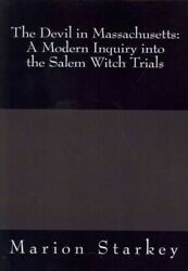 Devil In Massachusetts A Modern Inquiry Into The Salem Witch Trials, Paperb...
