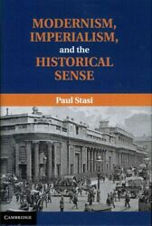 Modernism Imperialism And The Historical Sense Hardcover By Stasi Paul B...