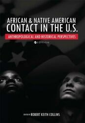 African And Native American Contact In The U.s., Brand New, Free Shipping In Th...