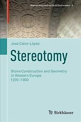 Stereotomy Stone Construction And Geometry In Western Europe C.1200 - C.190...