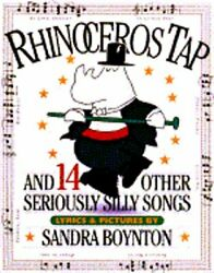 Rhinoceros Tap And 14 Other Seriously Silly Songs By Sandra Boynton New