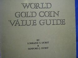 World Gold Coin Bullion Value Guide By Lorraine And Sanford Durst Clearance