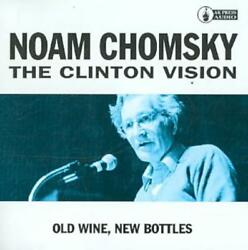Noam Chomsky - Clinton Vision Old Wine, New Bottles Used - Very Good Cd