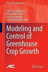 Advances in Industrial Control Ser.: Modelling and Control of Greenhouse Crop...