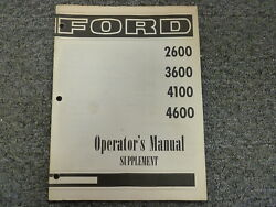 Ford 2600 3600 4100 4600 Tractor Owner Operator Maintenance Manual Supplement