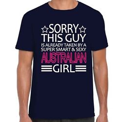 Sorry This Guy Is Already Taken By A Super Smart And Sexy Australian Girl - T Shir