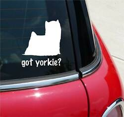 GOT YORKIE? YORKSHIRE TERRIER DOG GRAPHIC DECAL STICKER ART CAR WALL DECOR
