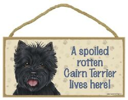 CAIRN TERRIER A Spoiled Rotten DOG SIGN wood WALL hanging PLAQUE black puppy