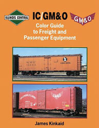 Ic / Gmando Color Guide To Freight And Passenger Equipment / Illinois Central Rr