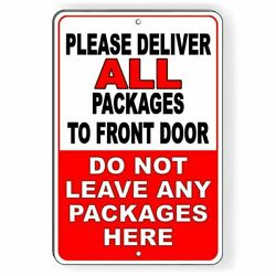 Deliver All Packages To Front Door Do Not Leave Here Sign Metal 3 Sizes Si046
