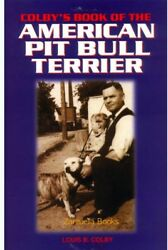 Colby's Book of the American Pit Bull Terrier : Louis B. Colby : New Hardcover