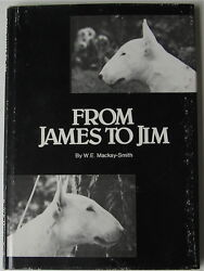 BULL TERRIER BOOK  FROM JAMES TO JIM