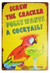 Screw The Cracker Polly Wants A Cocktail Vintage Tin Sign Wall Decor