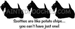 Scotties Are Like Potato Chips! Can't Have Just One T-shirt Scottish Terrier