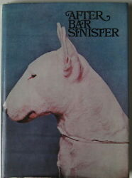 BULL TERRIER BOOK  AFTER BAR SINISTER