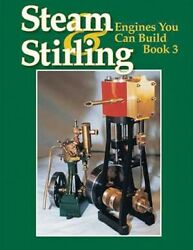 Steam And Stirling Engines You Can Build - Book 3/model Engineering/engines