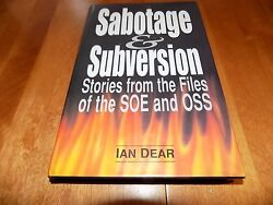 Sabotage And Subversion Soe Oss Secret Special Forces Of World War Ii Wwii Book