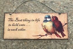 THE BEST THING IN LIFE TO HOLD ONTO IS EACH OTHER Metal Sign Wall Birds Love