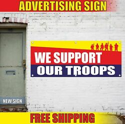 We Support Our Troops Advertising Banner Vinyl Mesh Decal Sign Army Military Now
