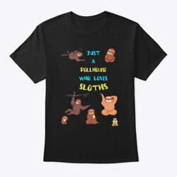 Just A Dollhouse Who Loves Sloths Hanes Tagless Tee T-Shirt $18.99