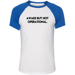 Awake But Not Operational Funny T-shirts Humour Sarcastic Top Slogan Graphic Tee
