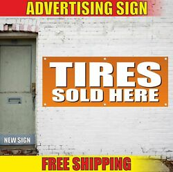 Tires Sold Here Advertising Banner Vinyl Mesh Decal Sign Auto Body Shop Sale 24
