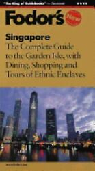Singapore : The Complete Guide to the Garden Isle, with Dining, Shoppi-ExLibrary