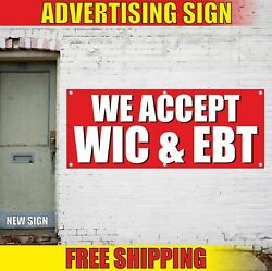 We Accept Wic And Ebt Advertising Banner Vinyl Mesh Decal Sign Cards Food Stamps