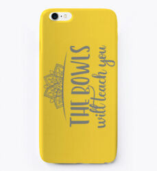 The Bowls Will Teach You Gift Phone Case Iphone