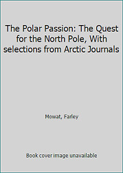 The Polar Passion: The Quest for the North Pole With selections...  (ExLib)