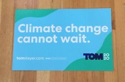 Tom Steyer Official 2020 Climate Change President Campaign Sign Poster Placard