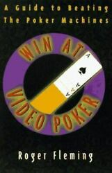 Win At Video Poker A Guide To Beating The Poker Machines By Roger Fleming